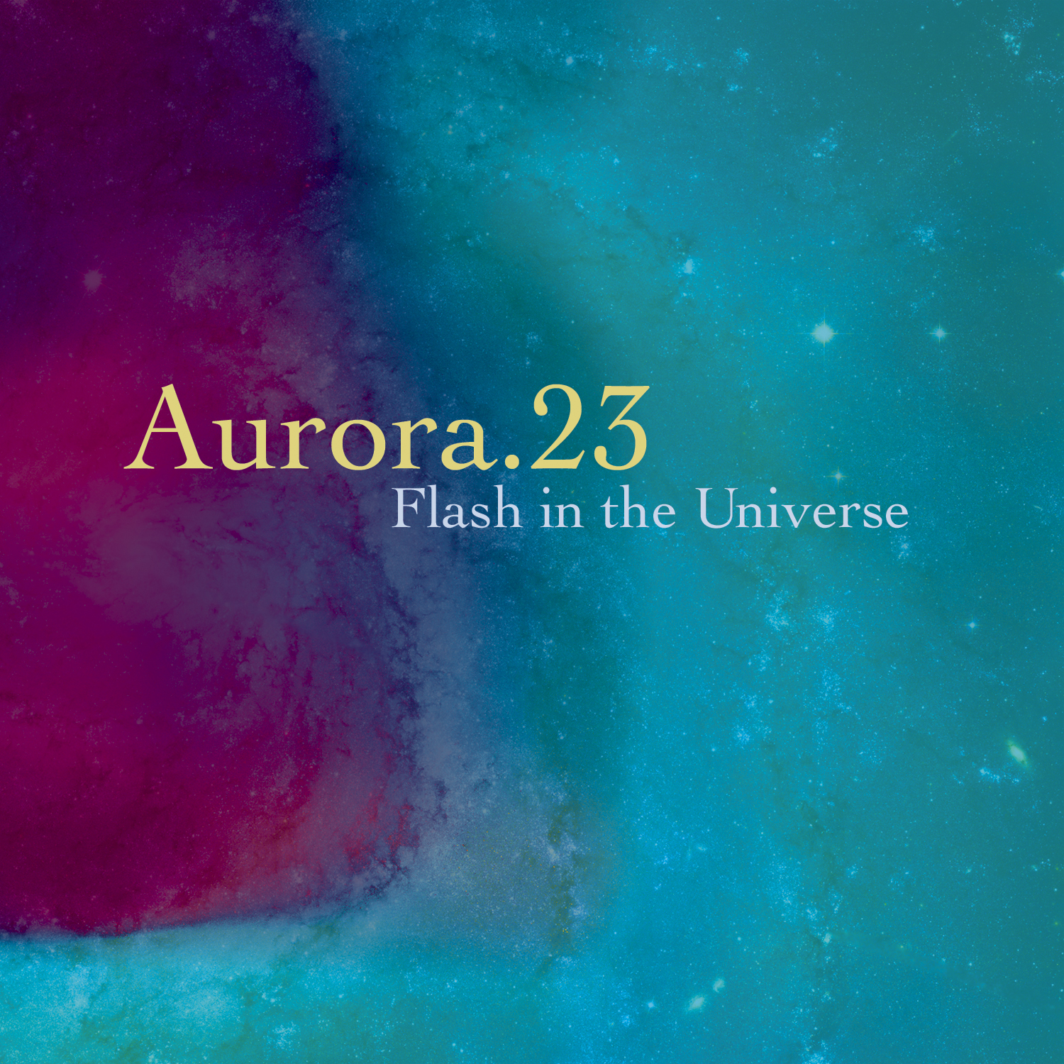 Aurora.23, Flash In The Universe