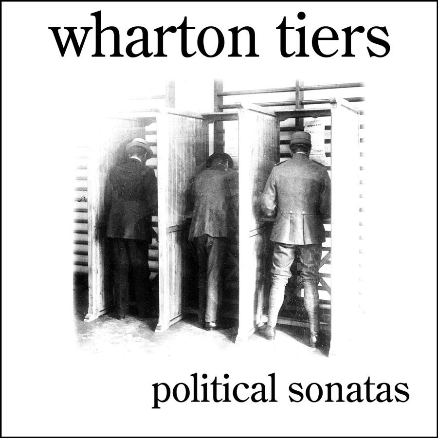 Political Sonatas: Solo Piano by Wharton Tiers