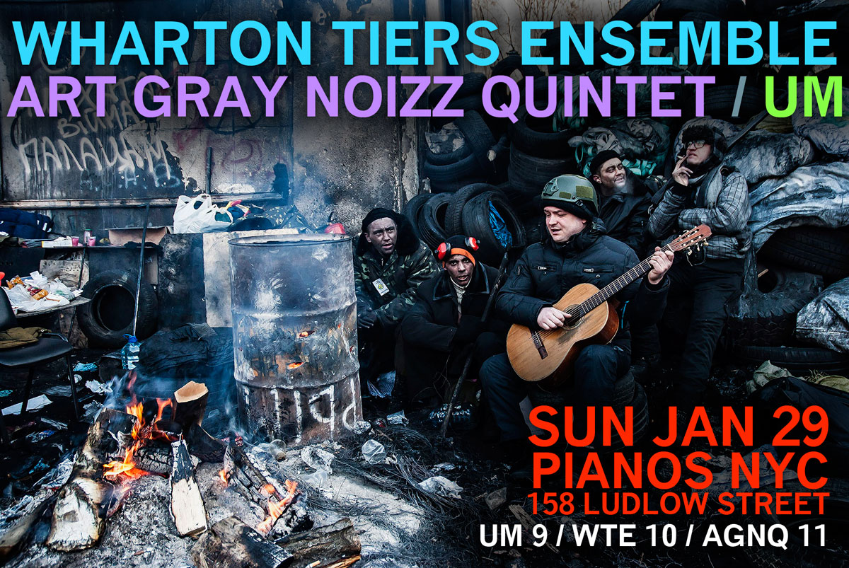 Wharton Tiers Ensemble, Art Gray Noizz Quintet, Um at Pianos NYC January 29, 2016