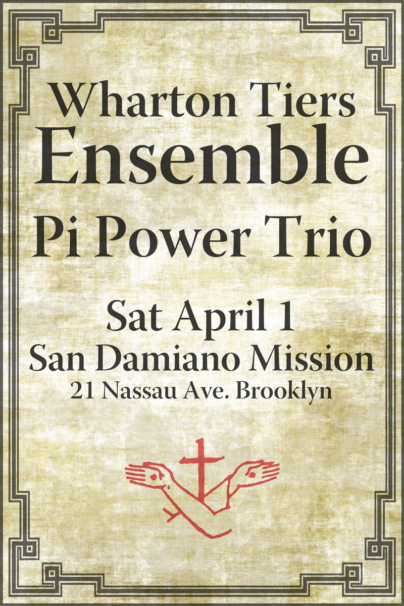 Wharton Tiers Ensemble / Pi Power Trio at San Damiano Mission