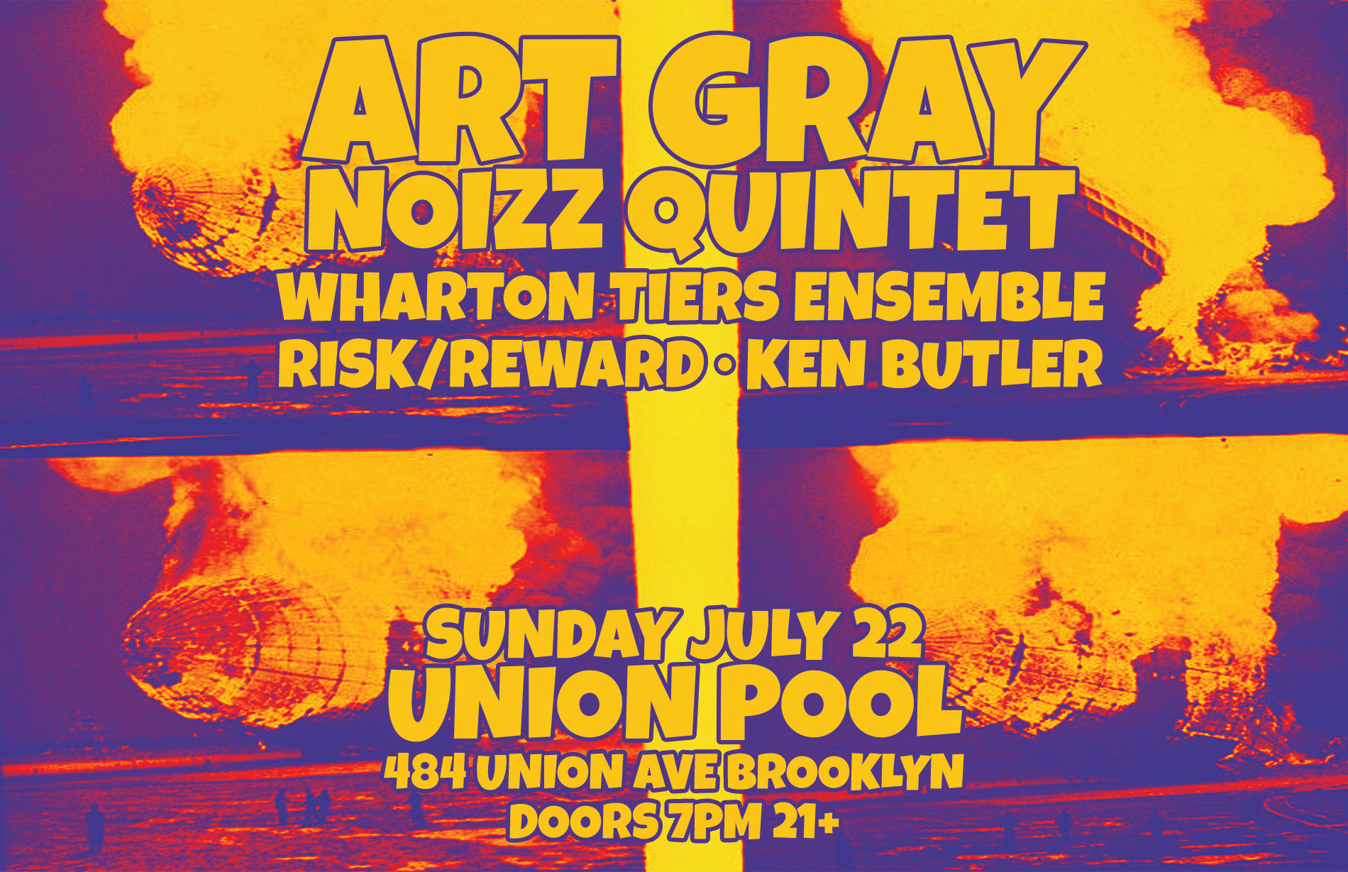 JUL 22 Art Gray Noizz Quintet * WTE * Risk/Reward * Ken Butler