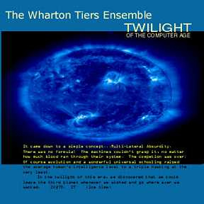 Twilight Of The Computer Age by the Wharton Tiers Ensemble